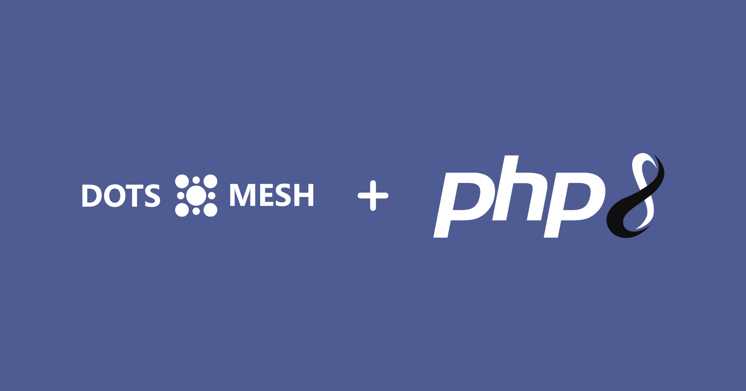 Dots Mesh now supports PHP 8
